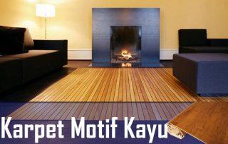 Tips Memilih Karpet Kayu Untuk Ruangan Terbaik Anda